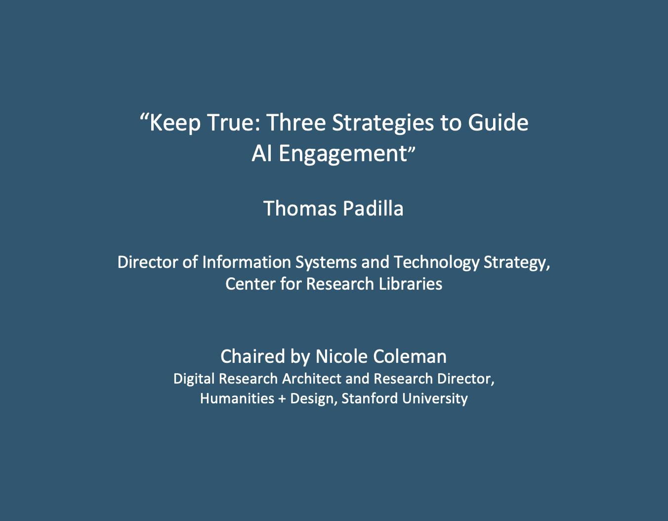 "Workshop 1: Thomas Padilla, ""Keep True: Three Strategies to Guide AI Engagement"""
